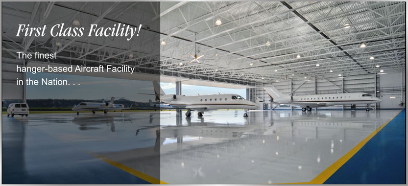 First Class Facility - The finest hangar-based Aircraft Facility in the Nation